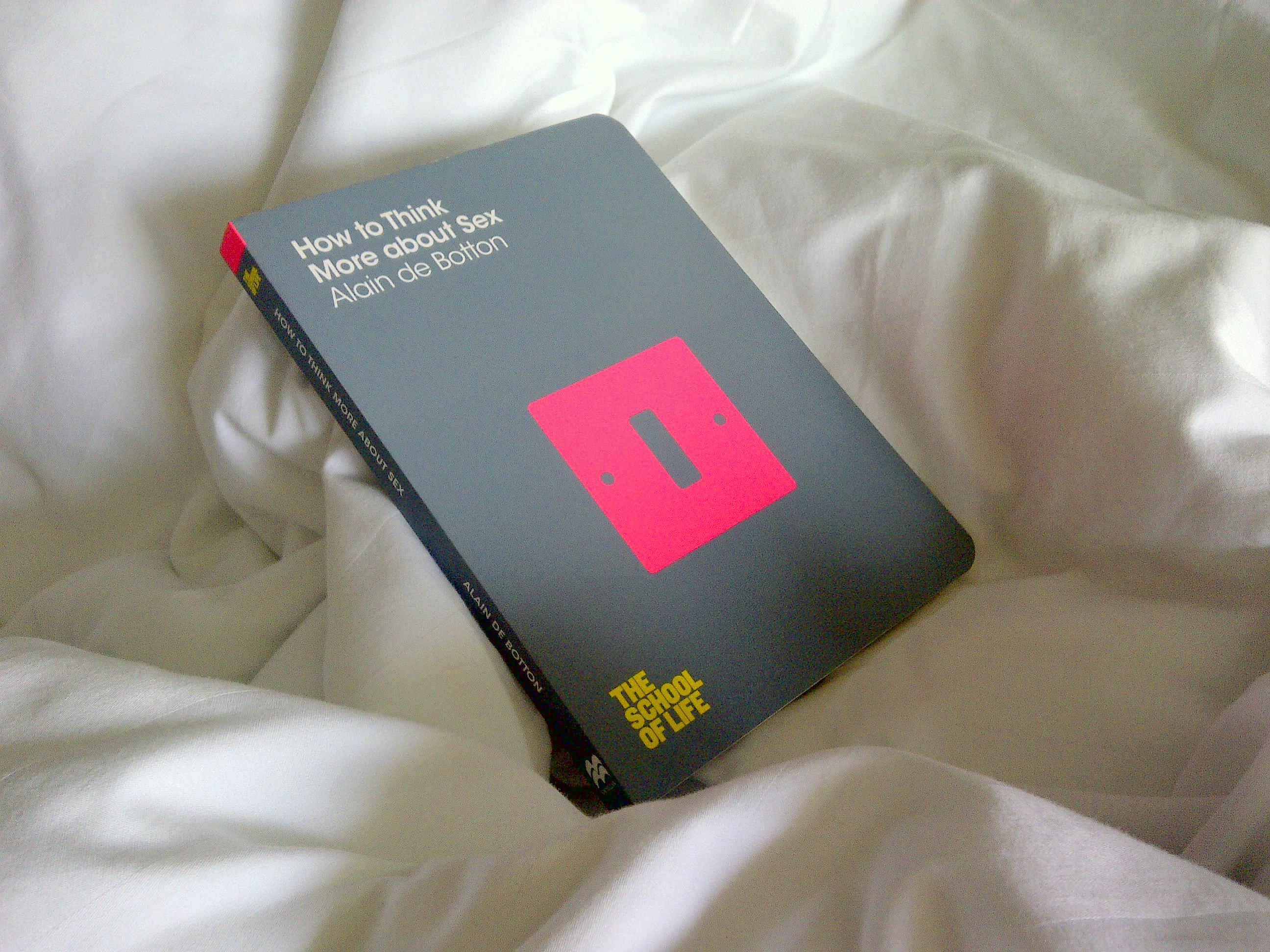 DE BOTTON - How to Think More About Sex